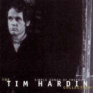 Tim Hardin - Simple Songs Of Freedom  -The Tim Hardin Collection