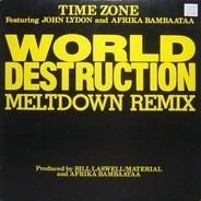 Time Zone Featuring John Lydon And Afrika Bambaataa - World Destruction (Meltdown Remix)