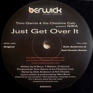 Timo Garcia & Cheshire Catz present Nika - Just Get Over It