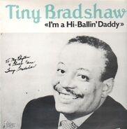 Tiny Bradshaw - I'm A Hi-Ballin' Daddy
