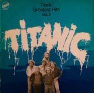 Titanic - Greatest Hits Vol. 2