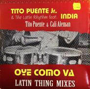 Tito Puente Jr. & The Latin Rhythm - Oye Como Va (Latin Thing Remixes)