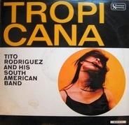 Tito Rodriguez And His South American Band - Tropicana