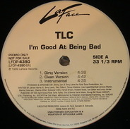 Tlc - I'm Good At Being Bad