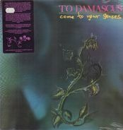 To Damascus - Come to Your Senses