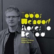 Tobias Weindorf , Gunnar Plümer , Peter Weiss - Stories To Be Told