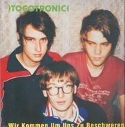 Tocotronic - Wir Kommen Um Uns Zu Beschweren