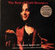 """Todd Rundgren - The Best Of Todd Rundgren """"Go Ahead. Ignore Me."""""""