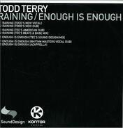 Todd Terry - Raining/Enough Is Enough