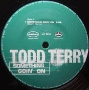 Todd Terry - Something Goin' On (Sash! Remix)