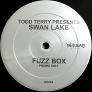 Todd Terry Presents Swan Lake - Fuzz Box