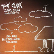 Tom Clark - Service Station Remixes Part II
