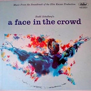 Tom Glazer And Budd Schulberg - A Face In The Crowd:  Music From The Soundtrack Of The Elia Kazan Production