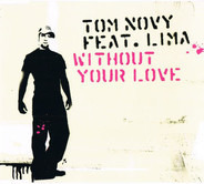 Tom Novy feat. Lima - Without Your Love