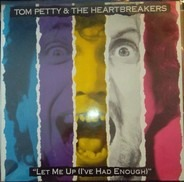 Tom Petty & The Heartbreakers - Let Me Up (I've Had Enough)
