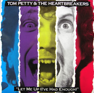 Tom Petty And The Heartbreakers - Let Me Up (I've Had Enough)
