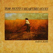 Tom Petty And The Heartbreakers - Southern Accents