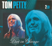 Tom Petty - LIVE IN CHICAGO