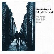 Tom Robinson & Jakko M. Jakszyk - We Never Had It So Good