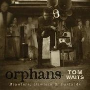 Tom Waits - Orphans: Brawlers, Bawlers & Bastards