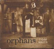 Tom Waits - Orphans: Brawlers, Bawlers & Bastards