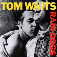Tom Waits - Rain Dogs