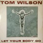 Tom Wilson - Let Your Body Go