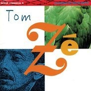 Tom Zé - Brazil Classics 4: The Best Of Tom Zé