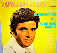 Tomas De San Julian - Canta: Acompañame Y... Es Mi Niña Bonita
