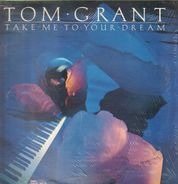 Tom Grant - Take Me to Your Dream