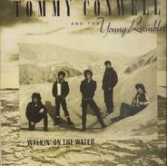 Tommy Conwell And The Young Rumblers - Walkin' On The Water