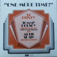 """Tommy Dorsey And His Orchestra , Artie Shaw And His Orchestra - """"One More Time!"""""""