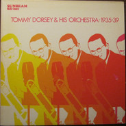 Tommy Dorsey And His Orchestra - Tommy Dorsey & His Orchestra 1935-39