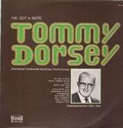 Tommy Dorsey - I've Got a Note