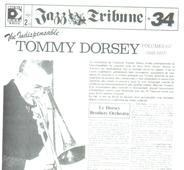 Tommy Dorsey - The Indispensable Tommy Dorsey Vol. 1/2