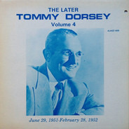 Tommy Dorsey - The Later Tommy Dorsey Vol. 4