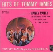 Tommy James & The Shondells - Hanky Pank, It's only love, I like the way, I think we're alone now