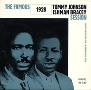 Tommy Johnson & Ishman Bracey - The Famous 1928 Session