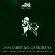 Tommy Dorsey and his orchestra - Tommy Dorsey And His Orchestra