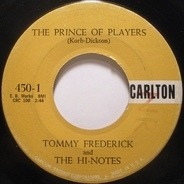Tommy Frederick & The Hi-Notes - The Prince Of Players / I'm Not Pretending