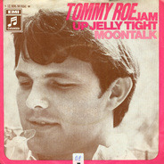 Tommy Roe - Jam Up Jelly Tight / Moontalk