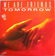 Tomorrow - We Are Friends