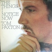 Tom Paxton - The Things I Notice Now
