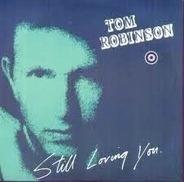 Tom Robinson - Still Loving You