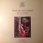 Ton Koopman , Anneke Uittenbosch - Werke für zwei Cembali   Works for two Harpsichords/OEuvres pour deux Clavecins