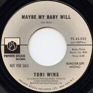 Toni Wine - Maybe My Baby Will