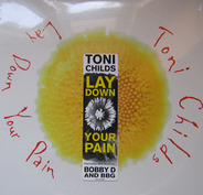 Toni Childs - Lay Down Your Pain