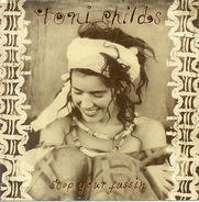 Toni Childs - Stop Your Fussin'