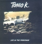 Tonio K. - Life in the Foodchain