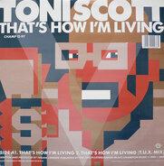 Tony Scott - That's How I'm Living / The Chief